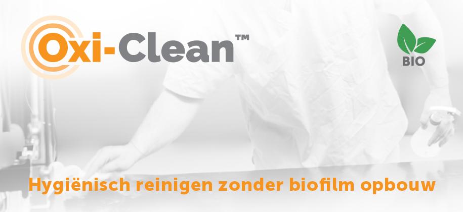 Oxi-clean™, hygiënisch reinigen zonder biofilm opbouw